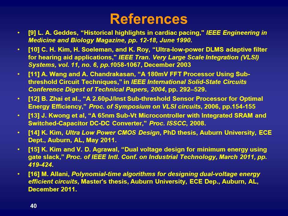 References [9] L. A. Geddes, Historical highlights in cardiac pacing, IEEE Engineering in Medicine and Biology Magazine, pp. 12-18, June 1990.
